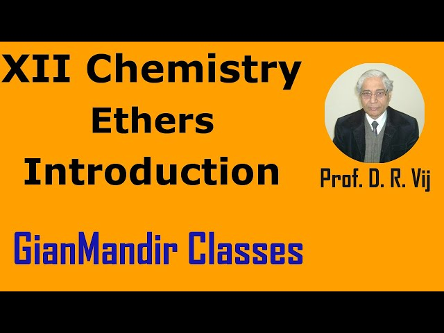 XII Chemistry | Ethers | Introduction by Gaurav Sir