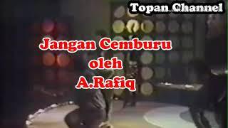 Jangan cemburu - A.Rafiq