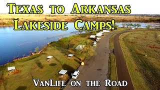 Texas to Arkansas Lakeside Camps! - VanLife on the Road