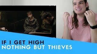 Voice Teacher Reacts to Nothing But Thieves - If I Get High Live Session