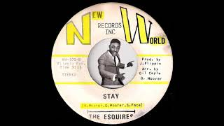 The Esquires - Stay [New World Records Inc.] 1974 Sweet Soul 45