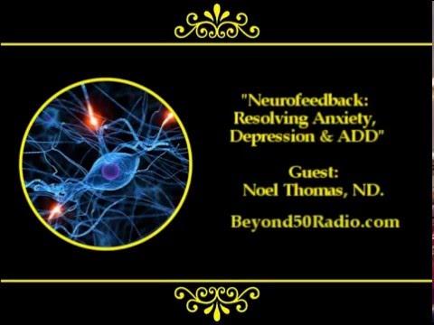 Neurofeedback: Resolving Anxiety Depression and ADD