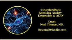 Neurofeedback: Resolving Anxiety Depression and ADD