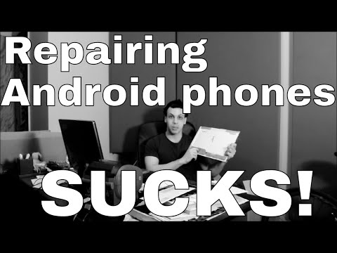 Android phone repair sucks - here's why.