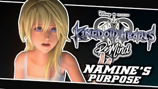 🤔NAMINE'S TRUE PURPOSE IN REMIND EXPLAINED?!😯 | Kingdom Hearts 3 ReMind Dlc - (Discussion)