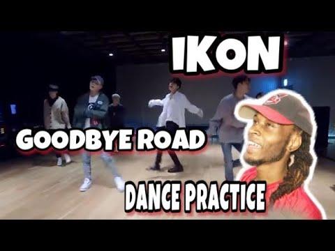 DANCER REACTS TO iKON - (GOODBYE ROAD) DANCE PRACTICE