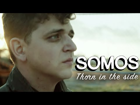 Somos - Thorn In The Side (Official Music Video)