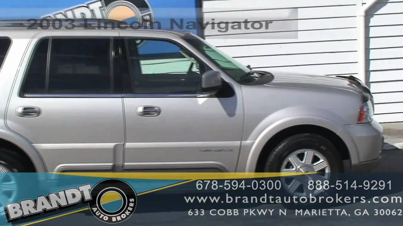 Atlanta Used Cars Marietta >> Brandt Auto Brokers Atlanta Used Cars 2003 Lincoln Navigator Marietta Ga 30062