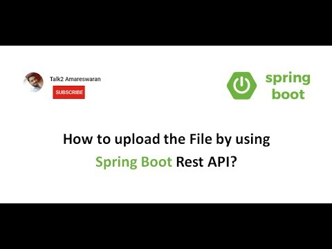 How to upload the File by using Spring Boot Rest API?