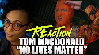 Tom Macdonald - No Lives Matter (Reaction)