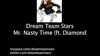 dream team stars - mr nasty time ft. diamond(crime mob)