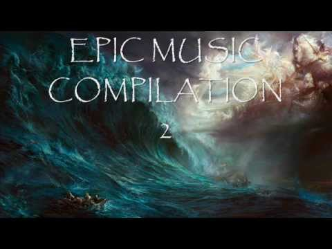 Epic music compilation 2 - Two steps from hell, Ramin Djawadi, Jablonsky,  Javier Navarrete