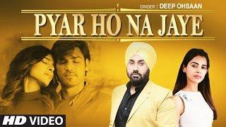 "Deep Ohsaan ""Pyar Ho Na Jaye"" Latest Song Feat. Nivedita Chandel, Jazz | New Song 2019"