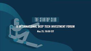 II International Deep Tech Investment Forum
