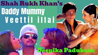 Tamil Remix Video Songs HD 1080p Daddy Mummy Shahrukh Khan Deepika Padukone - Shanky Creations 6