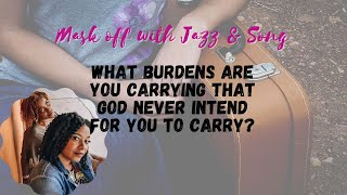 What burdens are y๐u carrying that God never intend for you to carry?