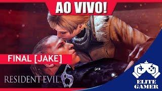 Resident evil 6 Final [ JAKE ] 🔴 AO VIVO
