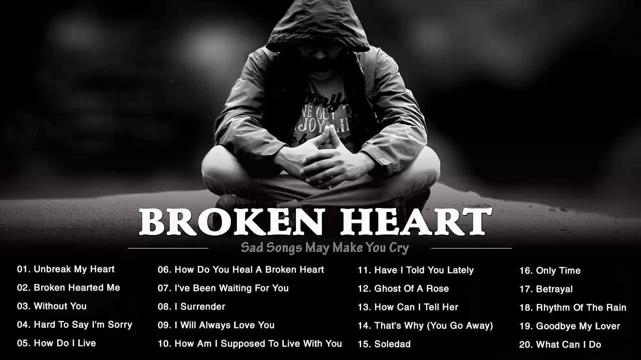 Love hearts broken sad for songs 32 of
