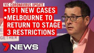 Coronavirus update from Victorian Premier Daniel Andrews: 191 new cases; Melbourne lockdown | 7NEWS