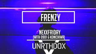 NEXXFRIDAY - Frenzy (with 0901 & KonichiWa)
