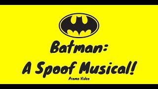 Batman: A Spoof Musical! (Promotional Video)