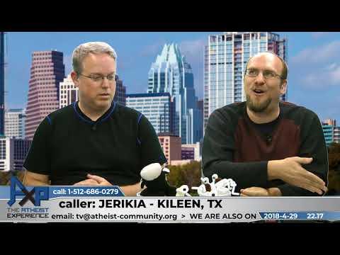 Aggressive Christian | Jerikia - Kileen, TX | Atheist Experience 22.17