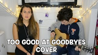 SAM SMITH - Too Good At Goodbyes (Cover by Serena & Eric Zanoni)