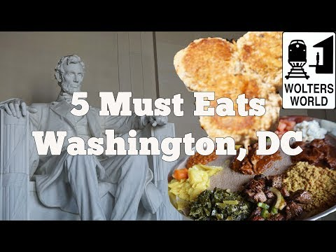Eat DC - 5 Things You Have To Eat In Washington, DC