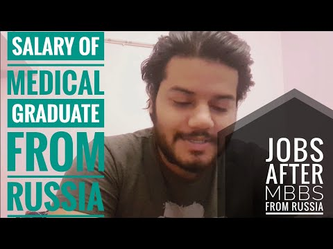 DO RUSSIAN MEDICAL UNIVERSITY PROVIDE GOVT.JOBS? SALARY OF MEDICAL GRADUATE FROM RUSSIA