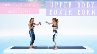 Upper Body Boxer Burn | Christine Bullock x Brooke Burke