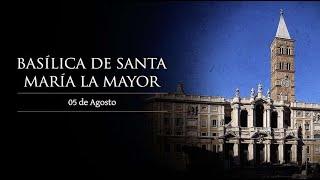 AGOSTO 05   DEDICACIÓN DE LA BASILICA SANTA MARIA LA MAYOR /EL SANTO DEL DIA