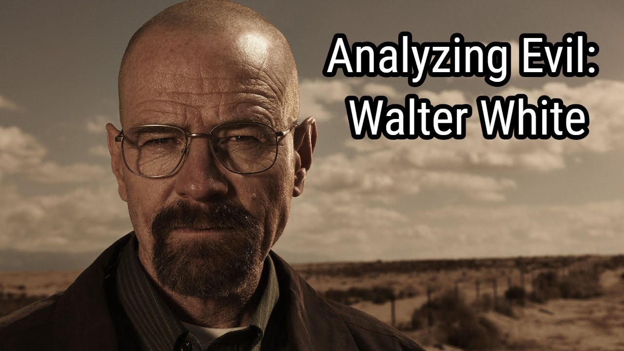 Analyzing Evil: Walter White From Breaking Bad