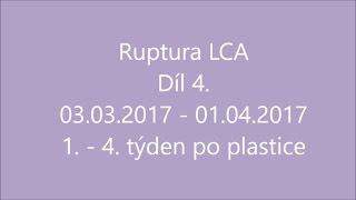 ruptura_LCA_-_4._díl,_1._-_4._týden_po_plastice