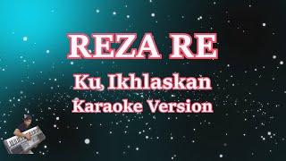 Reza Re- Ku Ikhlaskan (Karaoke)