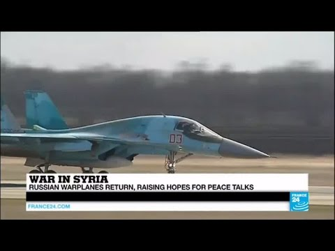 Syria: Russian warplanes return, raising hopes for peace talks