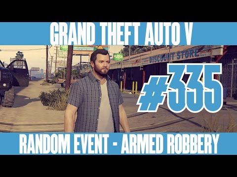 GTA 5 NEXT GEN - RANDOM EVENT - ARMED ROBBERY - Walkthrough No Commentary - Part 335