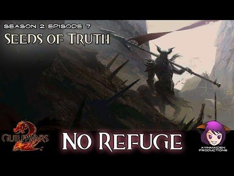 ★ Guild Wars 2 ★ - Seeds of Truth - 03 No Refuge