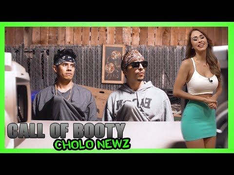 CALL OF BOOTY – CHOLO NEWZ