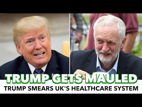 Trump Smears UK Healthcare, Then Gets Mauled By Brits