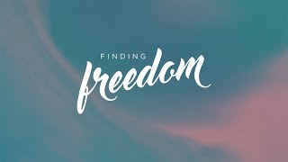 Finding Freedom (Part Four) | Pastor Jordan Endrei | 8.9.20 | 11 AM
