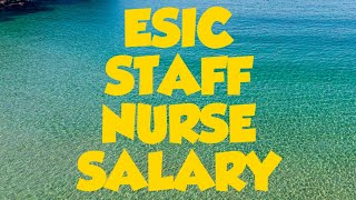 ESIC STAFF NURSE SALARY