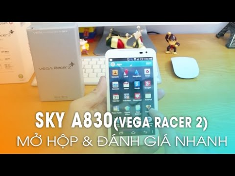 Sky A830KE - Đập hộp - Giới thiệu Bản ROM Việt Hóa, Fix lỗi