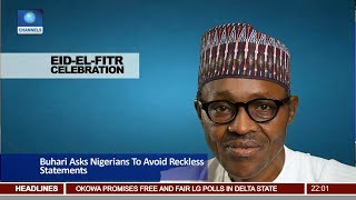News@10: Buhari Asks Nigerians To Avoid Reckless Statements, Actions 24/06/17 Pt. 1