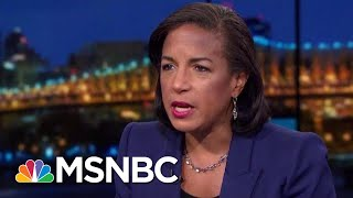 Susan Rice: Trump Proposing To Sell Out U.S. On China For Personal Gain | Rachel Maddow | MSNBC