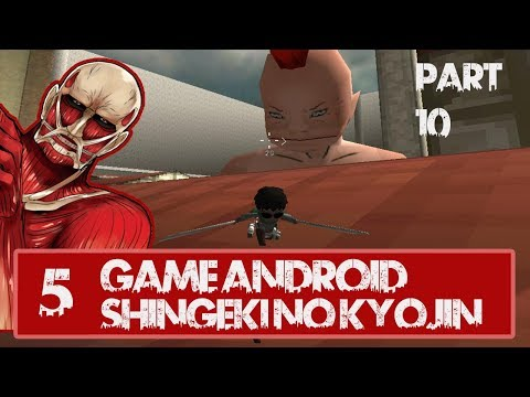 [Update] Game Android Shingeki No Kyojin / Attack On Titan Part 10!!
