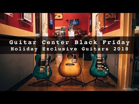 Guitar Center Black Friday Holiday Exclusive Guitars 2018