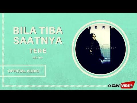 Tere - Bila Tiba Saatnya   Official Audio