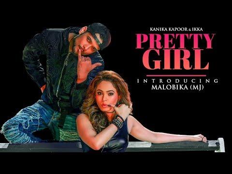 Offical Video : Pretty Girl Song   Feat. Malobika   Kanika Kapoor, Ikka   Shabina Khan