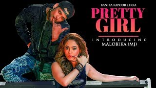 offical-pretty-girl-song-feat-malobika-kanika-kapoor-ikka-shabina-khan