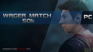 FIFA14: WAGER MATCH #1 50K [PC]